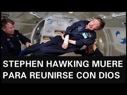 Stephen Hawking  MUERE PARA REUNIRSE CON DIOS Y EXPLICAR EL INICIO DEL UNIVERSO Y LA TEORIA DEL TODO