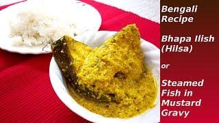 Classic Bengali Ilish Hilsa Fish RecipeCooking Around the World 2018 Collab