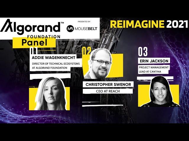 REIMAGINE 2021 Algorand Panel Discussion : The rise of NFT's on Algorands network