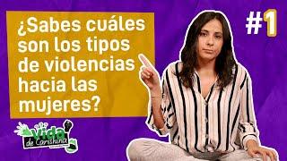 Vida De Carishina Ep.1 - Tipos de Violencias en contra de las Mujeres.