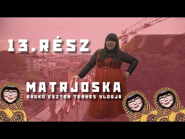 Matrjoska - Ráskó Eszter terhes vlogja 13. rész