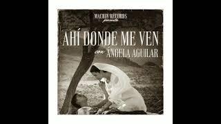 Ahí Donde Me Ven ♤ Ángela Aguilar 》》》》♧