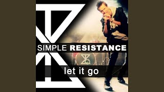 Watch Simple Resistance Let It Go video