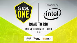LIVE: ENCE vs. Copenhagen Flames - ESL One: Road to Rio - 9/10 Decider - EU