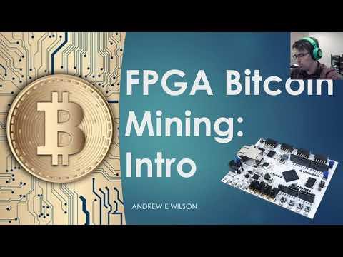 FPGA Bitcoin Mining: Intro