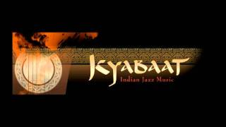 kyabaat - indian jazz music SISONIDO