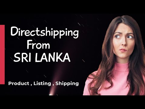 Direct shipping From Sri Lanka-Direct shipping product/Listing/ How to ship items from sri Lanka