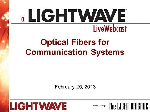 Webinar - Optical Fibers Used in Fiber Optic Communications