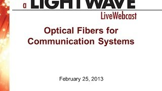 Webinar - Optical Fibers Used in Fiber Optic Communications Systems