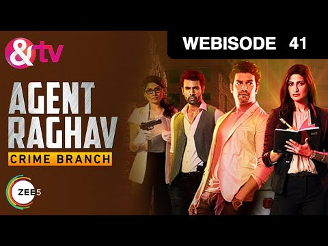 Agent Raghav Crime Branch - Hindi Serial - Episode 41 - January 24, 2016 - And Tv Show - Webisode