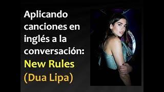"Explicación de la canción ""New Rules"" (Dua Lipa) Video"