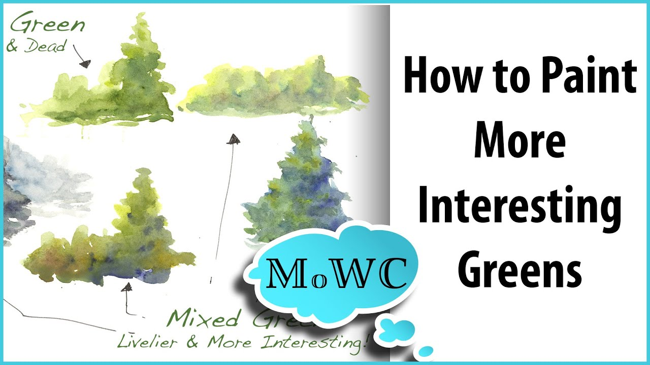 How To Paint More Interesting Green With Watercolor Youtube