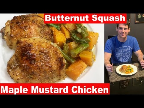 Maple Mustard Chicken Thighs With Roasted Butternut Squash(One Dish Dinner)