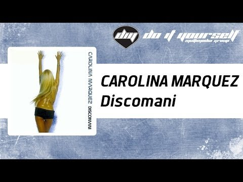CAROLINA MARQUEZ - Discomani [Official]