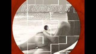 Dj Roberto-K - Everyday (Iceman Remix)