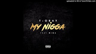 T-Obay Ft. Minz - My Nigga