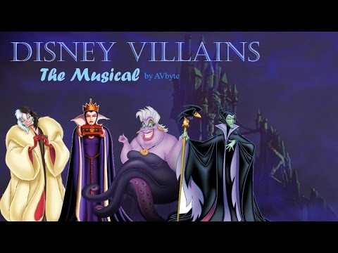 Disney Villains: The Musical (fan made music video) AVbyte