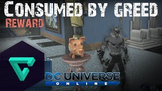 DCUO - DLC12 - Consumed by Greed [Reward]