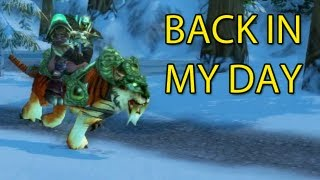 Back in My Day... by Wowcrendor (WoW Machinima)