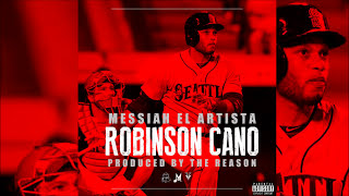Messiah - Robinson Cano [Official Audio] thumbnail