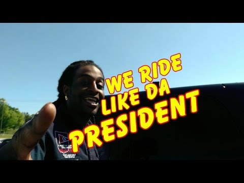 We Ride Like Da President