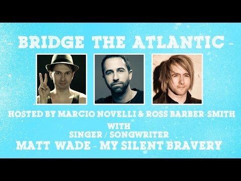 Matt Wade (My Silent Bravery): Overcoming Adversity & Paying it Forward (Interview 2016)