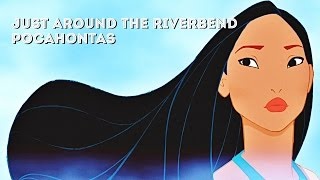 Pocahontas Sountrack - Just Around the Riverbend