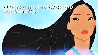 Pocahontas Sountrack - Just Around the Riverbend