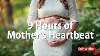 ☆ 9 HOURS of Mother's Heartbeat ☆ Womb Sounds for babies to go to sleep ☆