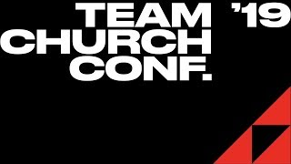 Wednesday Morning Session | Team Church Conference 2019