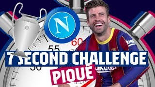 ⏱️ 7 SECOND CHALLENGE with PIQUÉ: CHAMPIONS LEAGUE, NAPOLI, ITALY