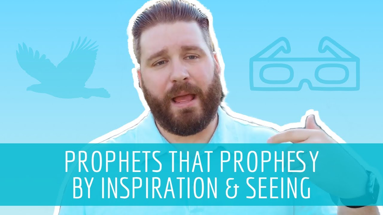 PROPHETS THAT PROPHESY BY INSPIRATION & SEEING