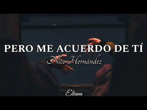 Download Nico Hernández - Pero me acuerdo de tí (letra/Lyric)