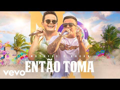 Matheus & Kauan - Então Toma (Ao Vivo Em Recife / 2020)