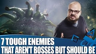 7 Ridiculously Tough Enemies That Should Be Bosses (But Aren