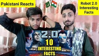 Pakistani Reacts To | Robot 2.0 : Interesting Facts HD 2018 | Rajnikant | Akshay Kumar | Amy Jackson