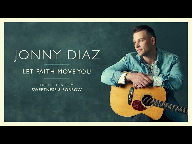 Jonny Diaz - Let Faith Move You (Audio Video)