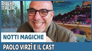 NOTTI MAGICHE (2018) | Intervista a Paolo Virzì e al cast del film