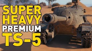 World of Tanks || Superheavy Premium: TS-5
