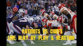AFC CHAMPIONSHIP: PATRIOTS VS CHIEFS LIVE PLAY BY PLAY & REACTION