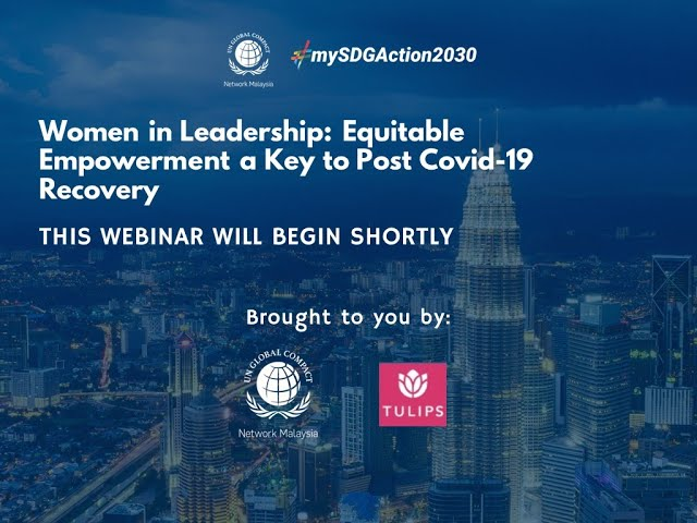 GCMY x TULIPS Webinar: Women in Leadership: Equitable Empowerment a Key to Post Covid-19 Recovery