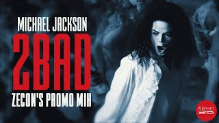 2 BAD (Zecon's Promo Mix)   Michael Jackson [HIStory 25]