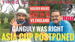 Ganguly was right, Asia Cup postponed | Holder steals show in England Vs West Indies Test Day 2
