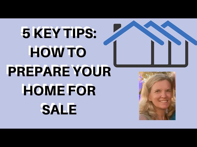 5 Key Tips to Prepare Your Home for Sale