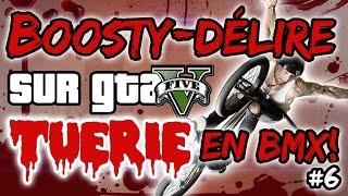 BOOSTY-DÉLIRE SUR GTA 5 ! #6 Tuerie en BMX !