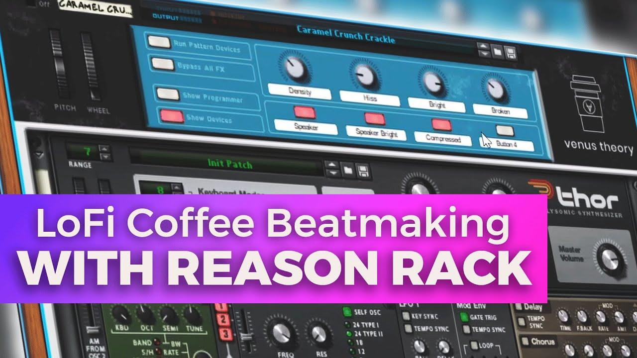 Making LoFi Sounds With The Reason 11 Rack | Reason+ Pack Walkthrough