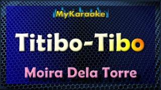TITIBO-TIBO - KARAOKE in the style of MOIRA DELA TORRE