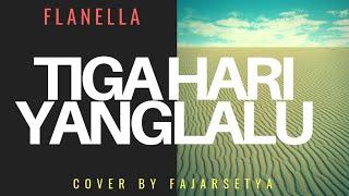 3 Hari yang Lalu - Flanella (cover by FajarSetya)