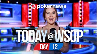 Today @ The WSOP 2021 World Series Of Poker - Day 12