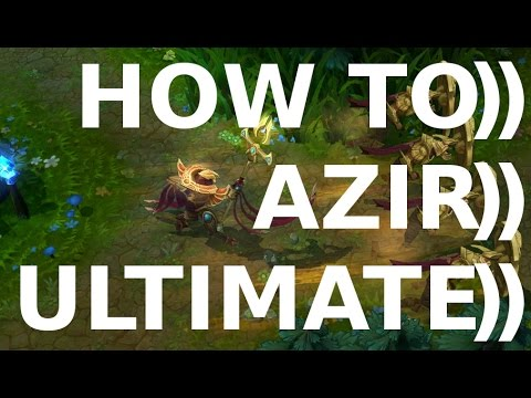 HOW TO AZIR ULTIMATE